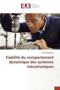 Fiabilit� Du Comportement Dynamique Des Syst�mes M�catroniques
