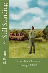 Still Standing: A Soldier's Journey Through Ptsd