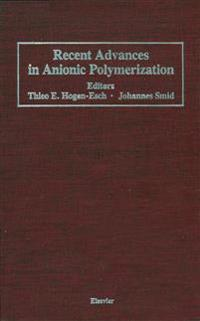 Recent Advances in Anionic Polymerization