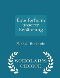 Eine Reform Unserer Ernahrung - Scholar's Choice Edition