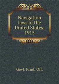 Navigation Laws of the United States, 1915
