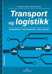 Transport og logistikk; godstransport, persontransport, lager, terminal (arbeidsbok) - Gunnar Ottesen, Morten Plassen | Inprintwriters.org