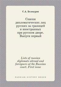 Lists of Russian Diplomats Abroad and Foreigners at the Russian Court. First Issue