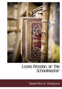 Locke Amsden, or the Schoolmaster