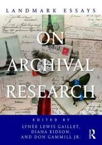 Landmark Essays on Archival Research