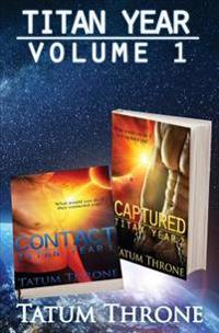 Titan Year - Volume 1: Contact & Captured