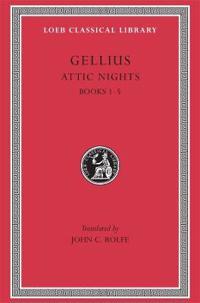 The Attic Nights of Aulus Gellius