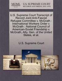 U.S. Supreme Court Transcript of Record Joint Anti-Fascist Refugee Committee V. McGrath