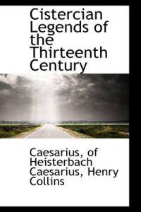 Cistercian Legends of the Thirteenth Century