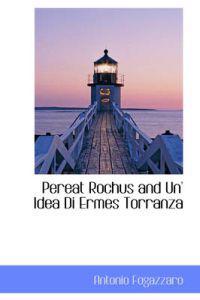 Pereat Rochus and Un' Idea Di Ermes Torranza