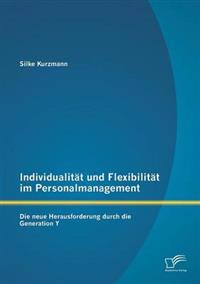 Individualitat Und Flexibilitat Im Personalmanagement