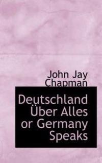 Deutschland Uber Alles or Germany Speaks
