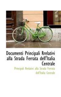 Documenti Principali Rrelativi Alla Strada Ferrata Dell'italia Centrale