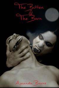 The Bittens & the Borns: A Vampire Romance
