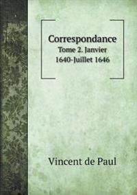Correspondance Tome 2. Janvier 1640-Juillet 1646