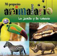 Mi Pequeno Animalario: La Jungla y La Sabana