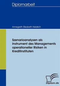 Szenarioanalysen Als Instrument Des Managements Operationeller Risiken in Kreditinstituten