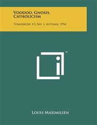 Voodoo, Gnosis, Catholicism: Tomorrow, V3, No. 1, Autumn, 1954