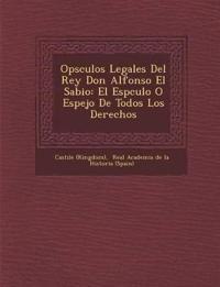 Op Sculos Legales del Rey Don Alfonso El Sabio