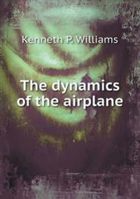 The Dynamics of the Airplane