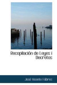 Recopilacion de Leyes i Decretos