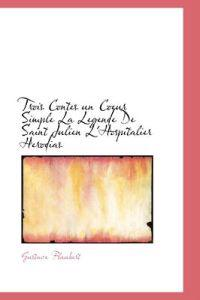 Trois Contes Un Coeur Simple La Legende de Saint Julien L'Hospitalier Herodias