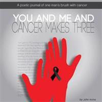 You and Me and Cancer Makes Three