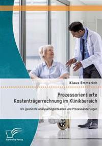 Prozessorientierte Kostentragerrechnung Im Klinikbereich