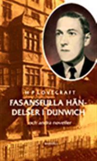 Fasansfulla händelser i Dunwich : och andra noveller