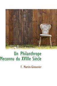 Un Philanthrope Meconnu Du Xviiie Siecle