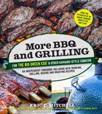 More BBQ and Grilling for the Big Green Egg & Other Kamado-style Cookers
