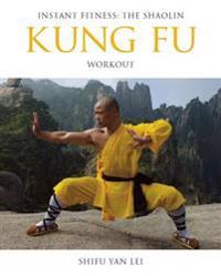 The Shaolin Kung Fu Workout
