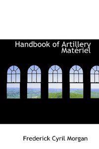 Handbook of Artillery Materiel
