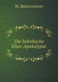 Die Hebraische Elias-Apokalypse