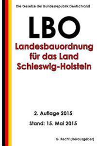 Landesbauordnung Fur Das Land Schleswig-Holstein (Lbo), 2. Auflage 2015