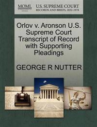 Orlov V. Aronson U.S. Supreme Court Transcript of Record with Supporting Pleadings