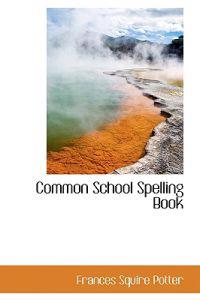 Common School Spelling Book