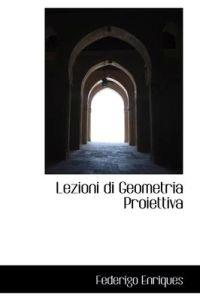 Lezioni Di Geometria Proiettiva