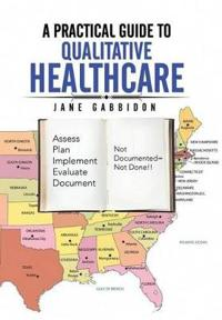 A Practical Guide to Qualitative Healthcare