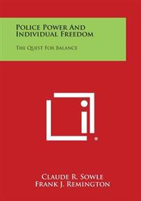 Police Power and Individual Freedom: The Quest for Balance