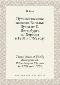 Travel Notes of Vasily Zuev from St.Petersburg to Kherson in 1781 and 1782