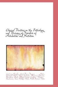Clinical Treatises on the Pathology and Therapy of Disorders of Metabolism and Nutrition