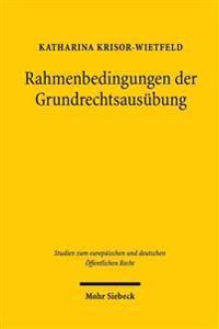 Rahmenbedingungen Der Grundrechtsausubung: Insbesondere Zu Offentlichen Foren ALS Rahmenbedingung Der Versammlungsfreiheit
