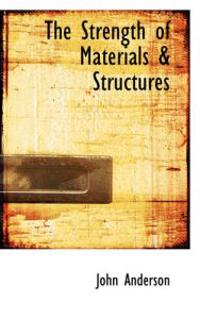 The Strength of Materials & Structures