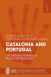 Catalonia and Portugal: The Iberian Peninsula from the Periphery