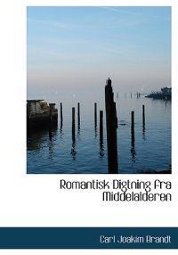 Romantisk Digtning Fra Middelalderen
