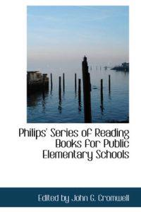 Philips' Series of Reading Books for Public Elementary Schools