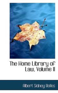 The Home Library of Law, Volume II
