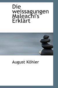 Die Weissagungen Maleachi's Erkl Rt