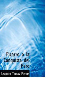Pizarro o la Conquista del Pero